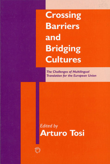 Crossing Barriers and Bridging Cultures: The Challenges of Multilingual Translation for the European Union